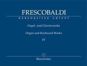 Girolamo Frescobaldi: Organ and Keyboard Works IV