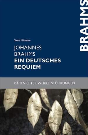 Sven Hiemke: Johannes Brahms - Ein Deutsches Requiem