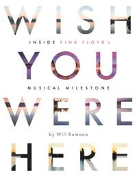 Wish You Were Here: Inside Pink Floyd's Musical Milestone