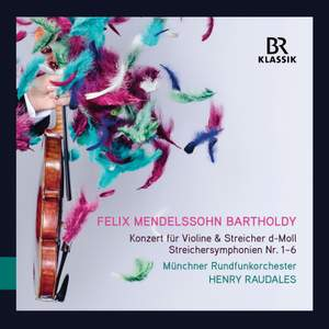 Mendelssohn: Concerto for Violin and String Orchestra & String Symphonies Nos. 1-6