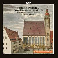 Kuhnau: Complete Sacred Works IV