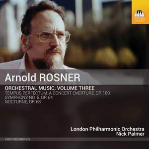 Arnold Rosner: Orchestral Music, Volume Three Product Image