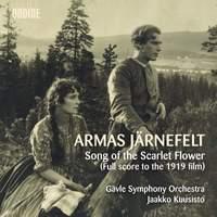 Armas Järnefelt: Song of the Scarlet Flower