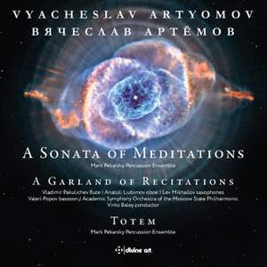 Vyacheslav Artyomov: A Sonata of Meditations; A Garland of Recitations; Totem Product Image