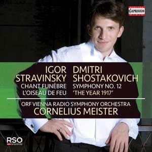 Stravinsky: Chant Funèbre; L'Oiseau de feu & Shostakovich: Symphony No. 12 'The Year 1917'