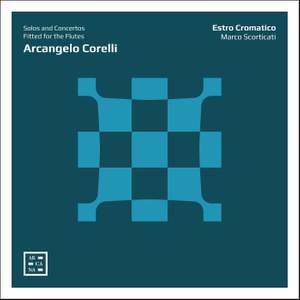 Arcangelo Corelli: Solos and Concertos Fitted for the Flutes