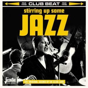 Stirring Up Some Jazz - The Original Sound Of UK Club Land