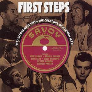 First Steps: First Recordings From The Creators Of Modern Jazz