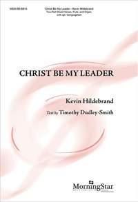 Kevin Hildebrand: Christ Be My Leader