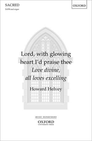Helvey, Howard: Lord, with glowing heart I'd praise thee