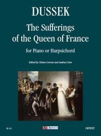 Dussek, J L: The Sufferings of the Queen of France
