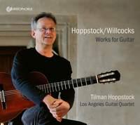Hoppstock/Willcocks: Works For Guitar