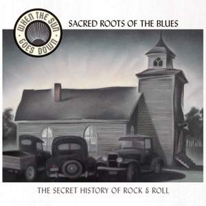 Sacred Roots Of The Blues (When The Sun Goes Down Series)