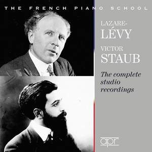 Victor Staub & Lazare-Lévy: The Complete Studio Recordings