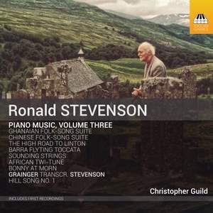 Ronald Stevenson Piano Music, Volume Three