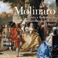 Molinaro: Danze E Fantasie Da Intavolatura Di Liuto Libro I