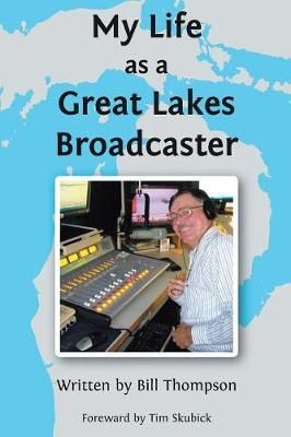 My Life as a Great Lakes Broadcaster