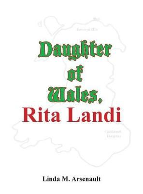 Daughter of Wales, Rita Landi: Her Family, Her Life, Her Music
