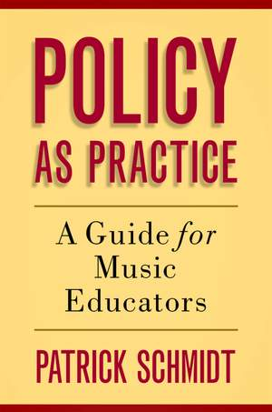 Policy as Practice: A Guide for Music Educators Product Image