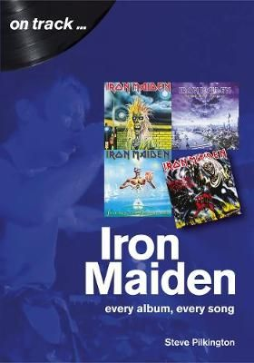 Iron Maiden Every Album, Every Song (On Track)