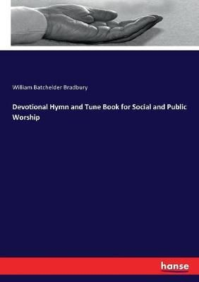 Devotional Hymn and Tune Book for Social and Public Worship