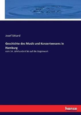 Geschichte des Musik und Konzertwesens in Hamburg: vom 14. Jahrhundert bis auf die Gegenwart