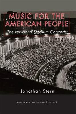 Music for the American People: The Lewisohn Stadium Concerts