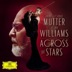 John Williams and Anne-Sophie Mutter - Across The Stars Product Image