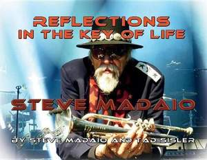 Reflections in the Key of Life: The Autobiography of Steve Madaio