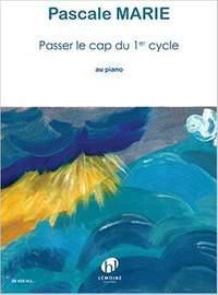 Pascale Marie: Passer le cap du 1er cycle (piano)