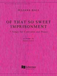 Juliana Hall: Of That So Sweet Imprisonment