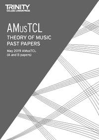 Trinity: Past Papers: AMusTCL (May 2019)