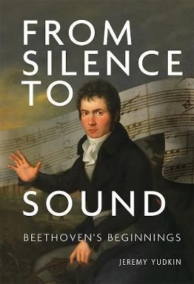 From Silence to Sound: Beethoven`s Beginnings