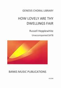 Russell Hepplewhite: How lovely are thy dwellings fair SATB