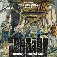 Rockin' & The Best of The Guess Who - Volume 2