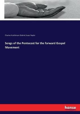 Songs of the Pentecost for the forward Gospel Movement