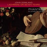 Dowland: Lachrimae or Seven Tears