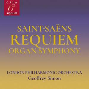 Saint-Saëns: Overture to La Princesse Jaune, Requiem, Symphony No. 3