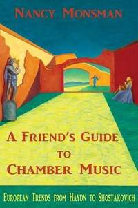 A Friend's Guide to Chamber Music: European Trends from Haydn to Shostakovich
