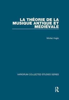 La theorie de la musique antique et medievale