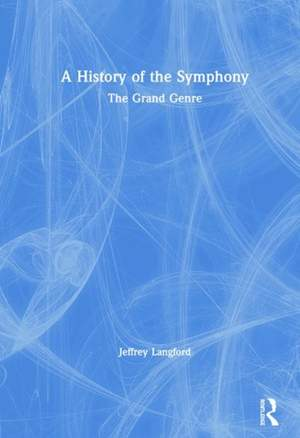 A History of the Symphony: The Grand Genre