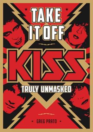 Take It Off!: KISS Truly Unmasked