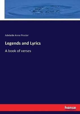 Legends and Lyrics: A book of verses
