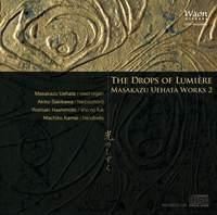 The Drops of Lumiére – Masakazu Uehata works 2
