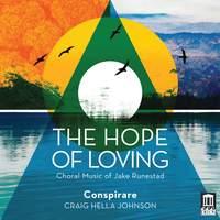 The Hope of Loving: Choral Music of Jake Runestad