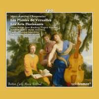 Marc-Antoine Charpentier: Les Plaisirs de Versailles & Les Arts Florissants