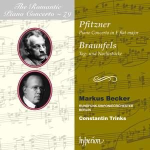 The Romantic Piano Concerto 79 - Pfitzner & Braunfels