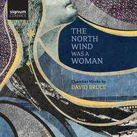 David Bruce: The North Wind Was A Woman