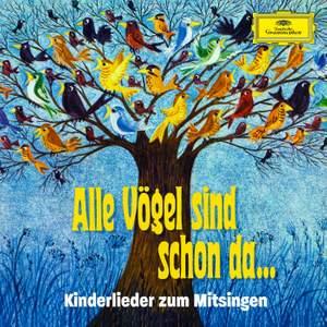 Alle Vögel sind schon da – Kinderlieder zum Mitsingen