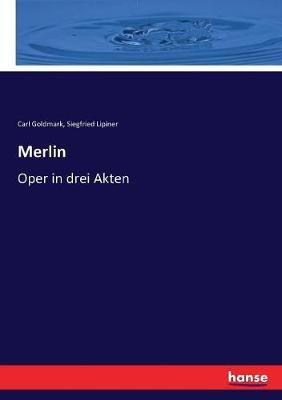 Merlin: Oper in drei Akten